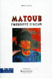 Matoub, l'assoiff d'azur